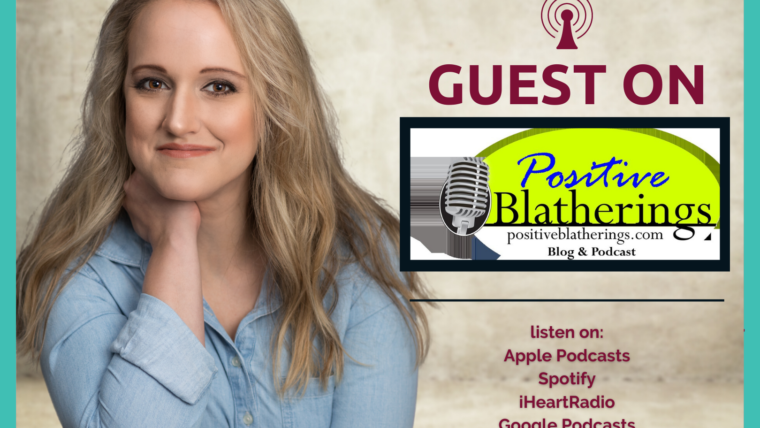 Positive Blatherings Podcast
